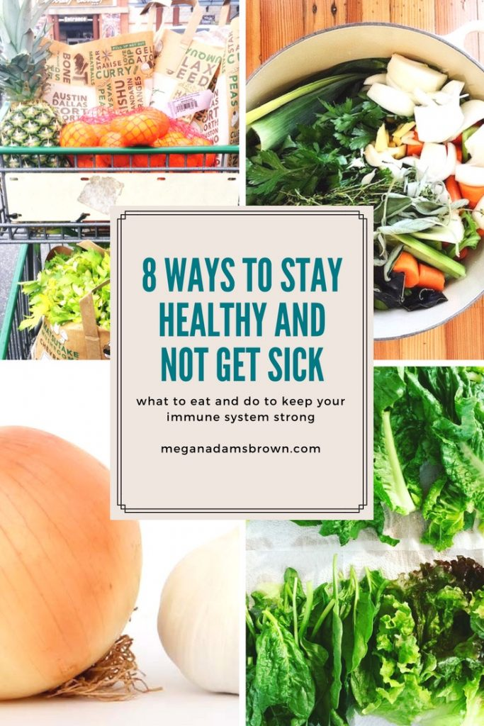 8 ways to stay healthy and not get sick
