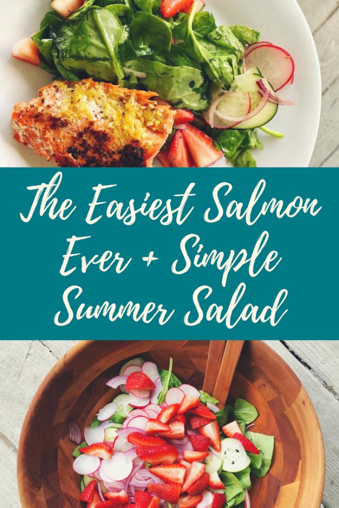 The easiest salmon ever + simple summer salad - megan adams brown