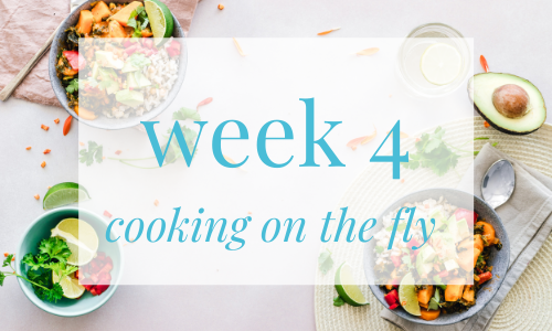 week 4 - cooking on the fly